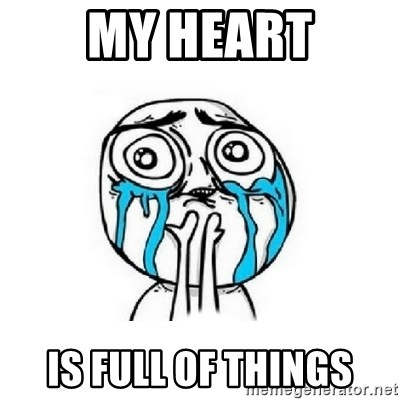 Crying face - My Heart is full of things