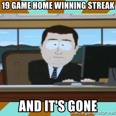 And it's gone - 19 game home winning streak and it's gone