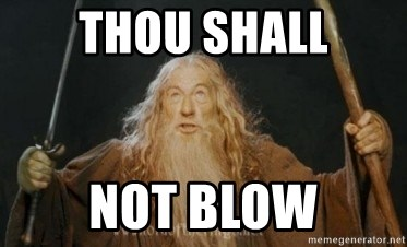 Gandalf - thou shalL Not blow