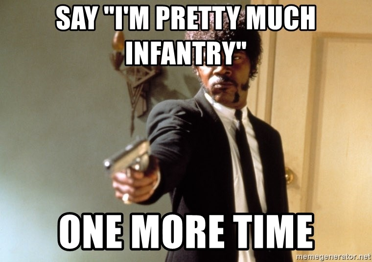 "Samuel L Jackson - say ""I'm pretty much infantry"" one more time"