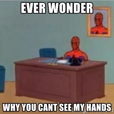 60s spiderman behind desk - ever wonder why you cant see my hands