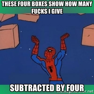 60's spiderman - These fOur bOxes show how many fucks I give Subtracted by four