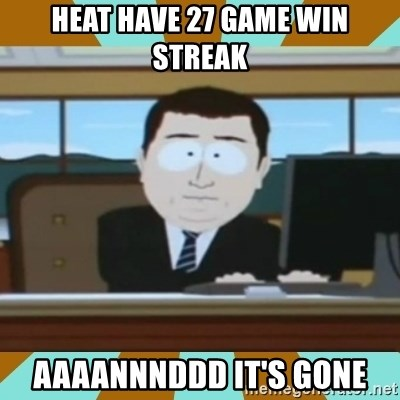 And it's gone - Heat have 27 game win streak Aaaannnddd it's gone