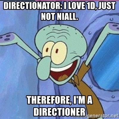 calamardo me vale - DIRECTIONATOR: I LOVE 1D, JUST NOT NIALL. THEREFORE, I'M A DIRECTIONER
