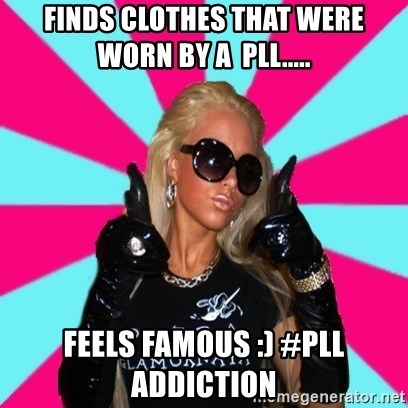 Glamour Girl - FInds clothes that were worn by a  pll..... feels famous :) #pll addiction