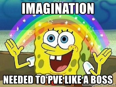 Imagination - Imagination needed to pvE like a boss