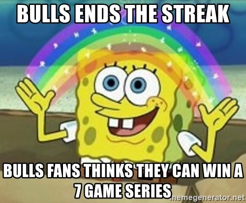 Spongebob - Bulls ends the Streak bulls Fans thinks they can win a 7 game series
