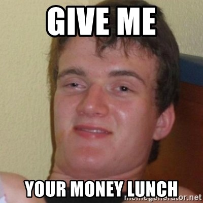 Stoner Stanley - Give me Your money lunch