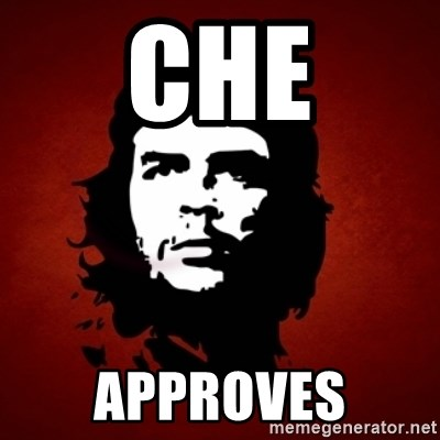 Che Guevara Meme - Che Approves