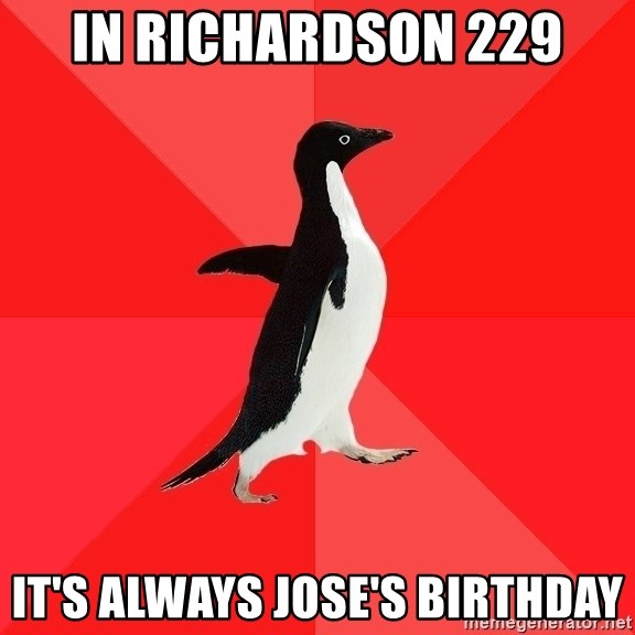 Socially Awesome Penguin - in richardson 229 It's always Jose's Birthday