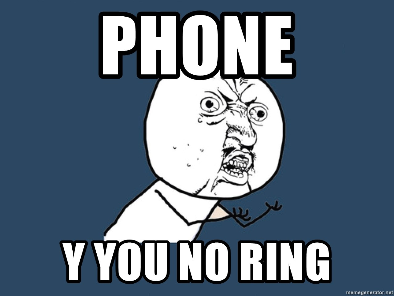 Y U No - phone y you no ring