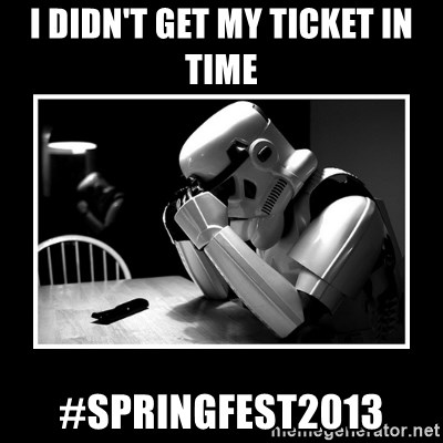 Sad Trooper - I didn't get my ticket in time #Springfest2013