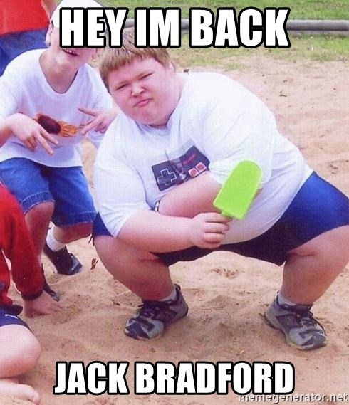 American Fat Kid - hey im back  jack bradford