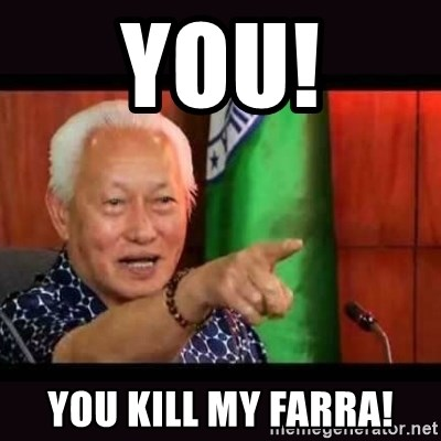 ALFREDO LIM MEME - YOU! YOU KILL MY FARRA!