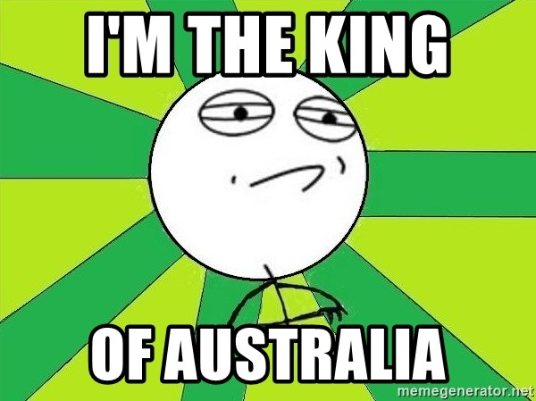 Challenge Accepted 2 - I'M THE KING  OF AUSTRALIA