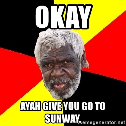 Abo - OKAY AYAH GIVE YOU GO TO SUNWAY.