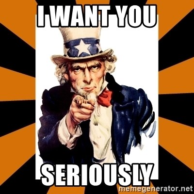 Uncle sam wants you! - I WANT YOU SERIOUSLY