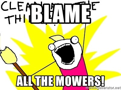 clean all the things - blame all the mowers!