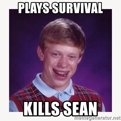 nerdy kid lolz - PLAYS SURVIVAL KILLS SEAN