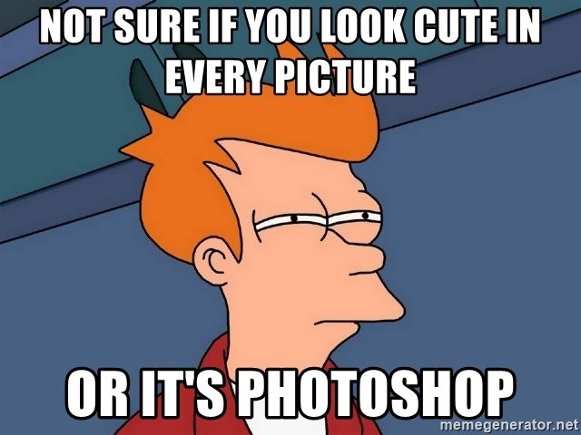 Futurama Fry - Not sure if you look cute in every picture or it's photoshop