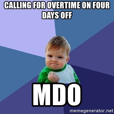Success Kid - calling for overtime on four days off mdo
