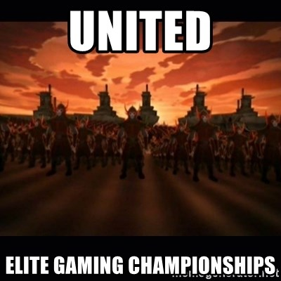 until the fire nation attacked. - UNITED ELITE GAMING CHAMPIONSHIPS