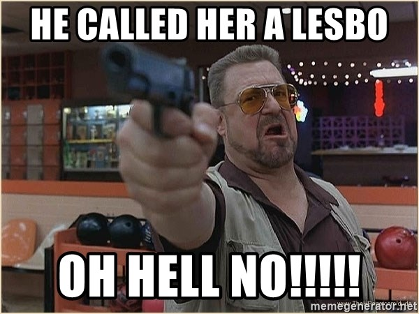 WalterGun - HE CALLED HER A LESBO OH HELL NO!!!!!