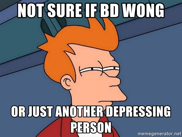 Futurama Fry - not sure if bd wong or just another depressing person