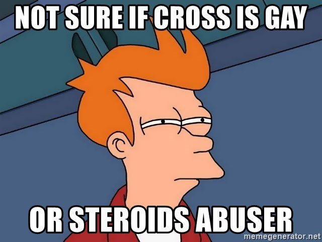 Futurama Fry - Not sure if cross is gay Or steroids abuser