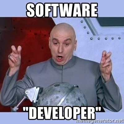 "Dr Evil meme - Software ""Developer"""