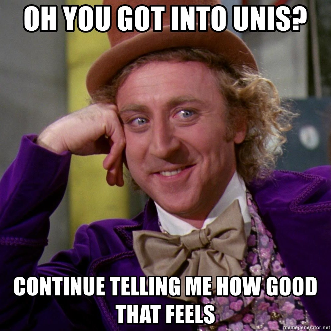 Willy Wonka - oh you got into unis? continue telling me how Good that feels