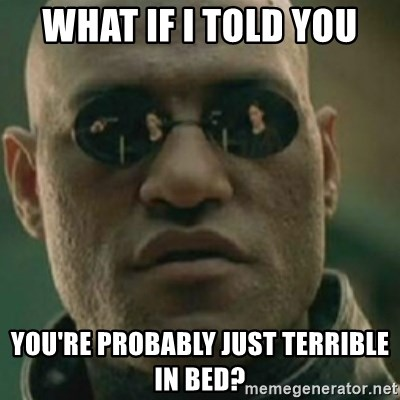 Nikko Morpheus - What if I told you You're probably just terrible in bed?