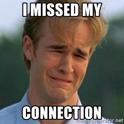 90s Problems - I MISSED MY CONNECTION