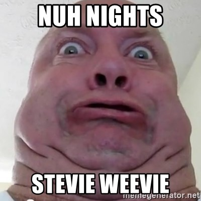Ugly but Beautiful - Nuh nights Stevie weevie