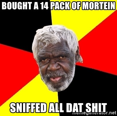 Aboriginal - BOUGHT A 14 PACK OF MORTEIN SNIFFED ALL DAT SHIT