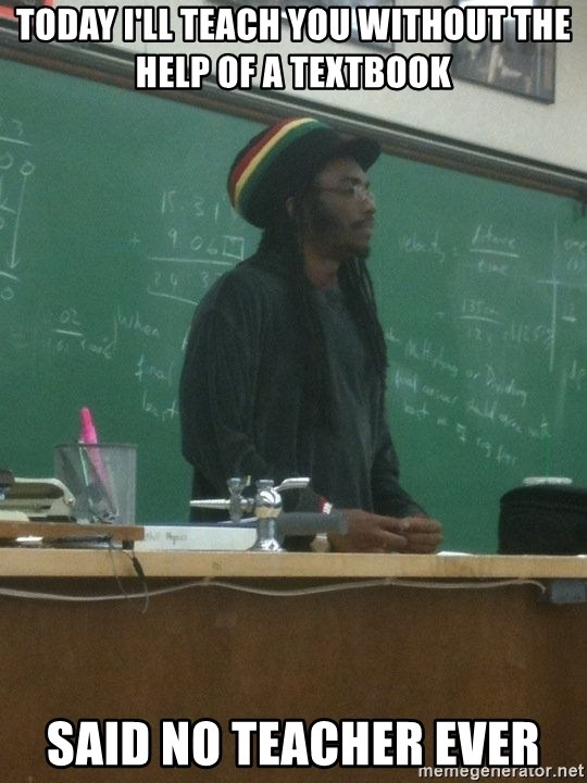 rasta science teacher - Today I'll teach you without the help of a textbook Said no teacher ever