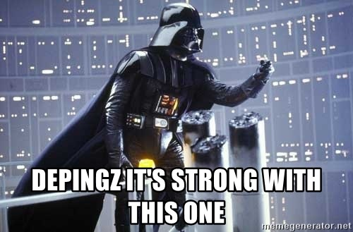 Darth Vader Shaking Fist -  depingz it's strong with this one