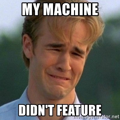 90s Problems - MY MACHINE  DIDN'T FEATURE