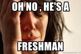 Crying lady - oh no , he's a freshman