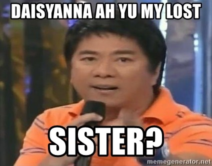 willie revillame you dont do that to me - DAISYANNA AH YU MY LOST SISTER?