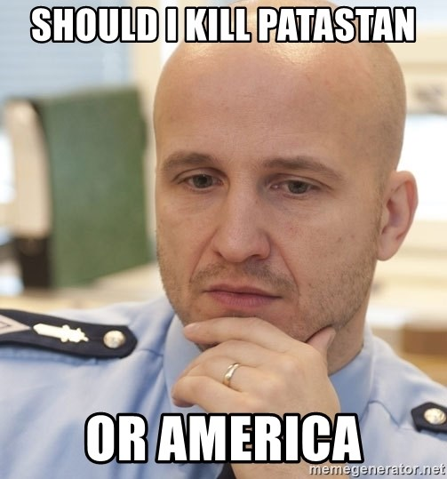 riepottelujuttu - SHOULD I KILL PATASTAN OR AMERICA