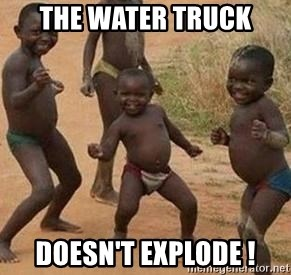 african children dancing - THE WATER TRUCK DOESN'T EXPLODE !