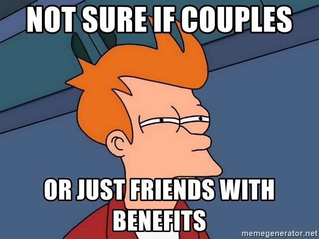 Futurama Fry - Not sure if couples  or just friends with benefits