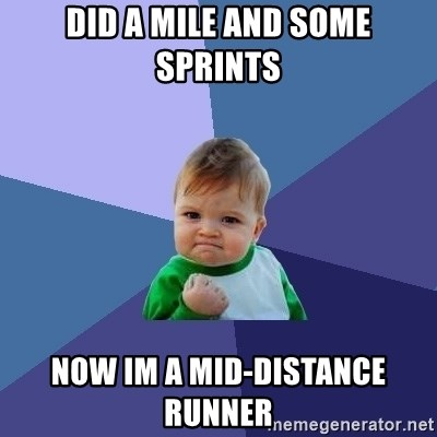 Success Kid - did a mile and some sprints  now im a mid-distance runner