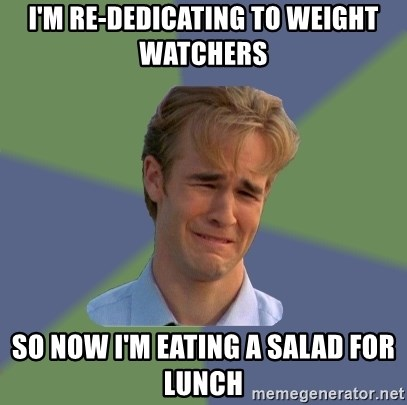Sad Face Guy - I'm re-dedicating to weight watchers so now i'm eating a salad for lunch