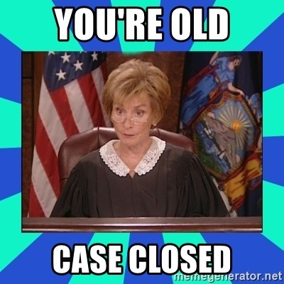 Judge Judy - You're Old Case Closed