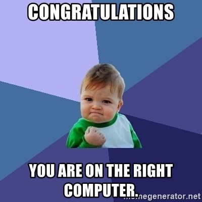 Success Kid - congratulations You are on the right computer.