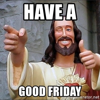 Jesus - Have a  Good Friday