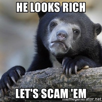 Confession Bear - he looks rich let's scam 'em