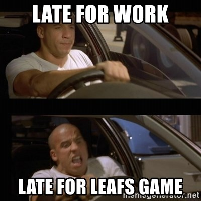 Vin Diesel Car - late for work late for leafs game
